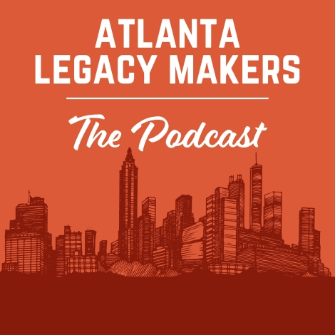 ATL Legacy Makers Podcast Art